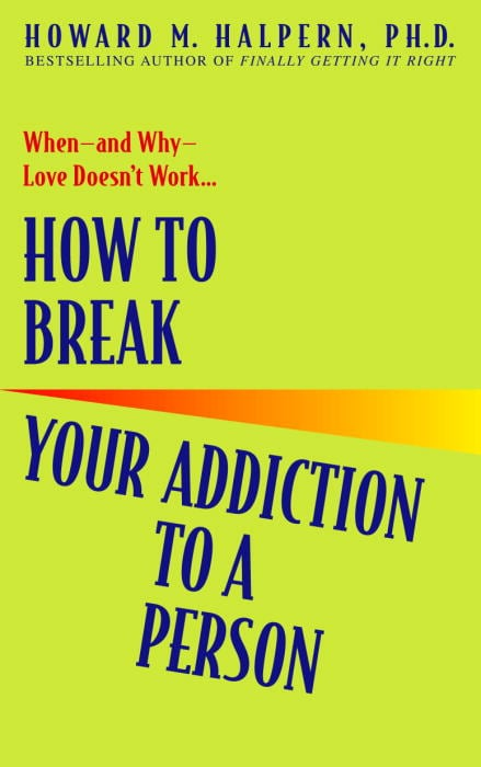 How to Break Your Addiction to a Person (Paperback)