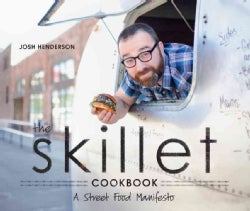 The Skillet Cookbook: A Street Food Manifesto (Paperback)