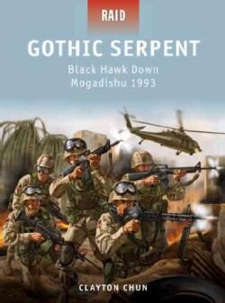 Gothic Serpent: Black Hawk Down, Mogadishu 1993 (Paperback)