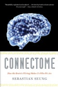 Connectome: How the Brain's Wiring Makes Us Who We Are (Paperback)