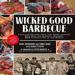 Wicked Good Barbecue: Fearless Recipes from Two Damn Yankees Who Won the Biggest, Baddest BBQ Competitions in the... (Paperback)