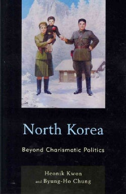 North Korea: Beyond Charismatic Politics (Hardcover)