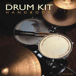 The Drum Kit Handbook: How to Buy, Maintain, Set Up, Troubleshoot, and Modify Your Drum Set (Hardcover)