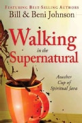 Walking in the Supernatural: Another Cup of Spiritual Java (Paperback)