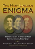 The Mary Lincoln Enigma: Historians on America's Most Controversial First Lady (Hardcover)