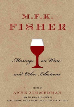 M. F. K. Fisher: Musings on Wine and Other Libations (Hardcover)