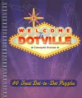 Welcome to Dotville: 80 Great Dot-to-Dot Puzzles (Paperback)