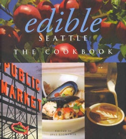 Edible Seattle: The Cookbook (Hardcover)