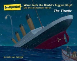 What Sank the World's Biggest Ship?: And Other Questions About the Titanic (Paperback)
