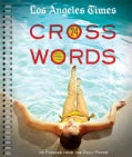 Los Angeles Times Crosswords: 72 Puzzles from the Daily Paper (Paperback)