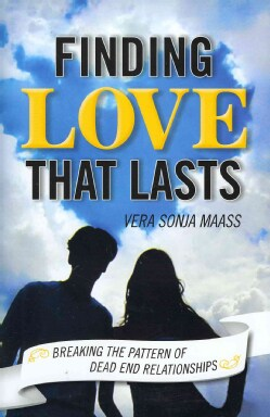Finding Love That Lasts: Breaking the Pattern of Dead End Relationships (Hardcover)