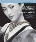 Japanese Beadwork with Sonoko Nozue: 25 Jewelry Designs from a Master Artist (Hardcover)