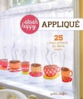 Applique: 25 Fresh Projects for Fabric Lovers (Paperback)