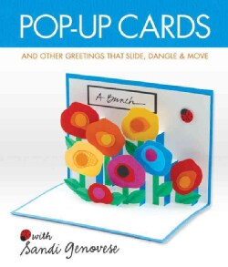 Pop-Up Cards: And Other Greetings That Slide, Dangle & Move (Paperback)