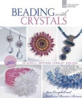 Beading With Crystals: 36 Simply Inspired Jewelry Designs (Paperback)