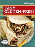 Good Housekeeping Easy Gluten-Free!: Healthy & Delicious Recipes for Every Meal (Spiral bound)