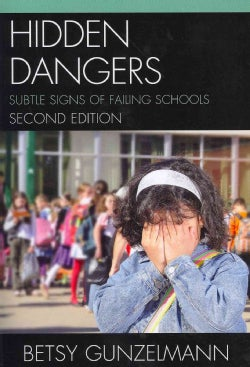 Hidden Dangers: Subtle Signs of Failing Schools (Paperback)
