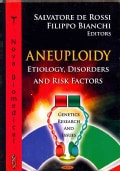 Aneuploidy: Etiology, Disorders and Risk Factors (Hardcover)