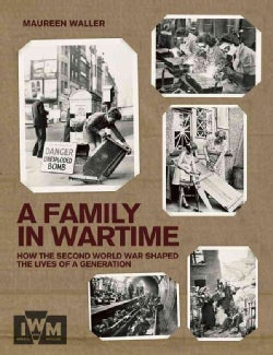 A Family in Wartime: How the Second World War Shaped the Lives of a Generation (Hardcover)