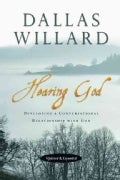 Hearing God: Developing a Conversational Relationship With God (Paperback)