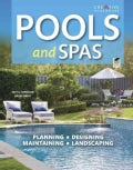 Pools and Spas: Planning, Designing, Maintaining, Landscaping (Paperback)