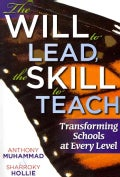 The Will to Lead, the Skill to Teach: Transforming Schools at Every Level (Paperback)