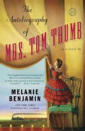 The Autobiography of Mrs. Tom Thumb: A Novel (Paperback)