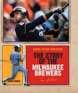 The Story of the Milwaukee Brewers (Paperback)