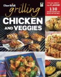 Char-Broil Grilling Chicken and Veggies: 150 Savory Recipes for Sizzle on the Grill (Paperback)
