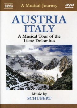 Schubert: Austria, Italy: Musical Tour of The Lienz Dolomites (DVD)