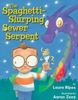 The Spaghetti-Slurping Sewer Serpent (Hardcover)