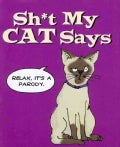 Sh*t My Cat Says (Hardcover)