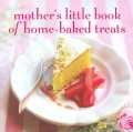 Mother's Little Book of Home-Baked Treats (Hardcover)