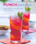 Punch Parties: Punches, Pitchers, and Refreshing Cocktails to Share With Friends (Hardcover)