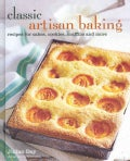 Classic Artisan Baking: Recipes for Cakes, Cookies, Muffins and More (Hardcover)