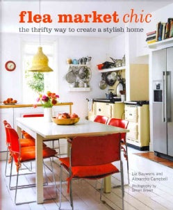 Flea Market Chic: The Thrifty Way to Create a Stylish Home (Hardcover)
