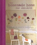 The Homemade Home for Children: 50 Thrifty and Chic Projects for Creative Parents (Hardcover)