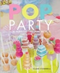 Pop Party: 40 Fabulous Cake Pops, Props, and Cakes (Hardcover)