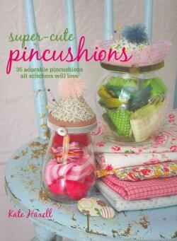 Super-Cute Pin Cushions (Paperback)