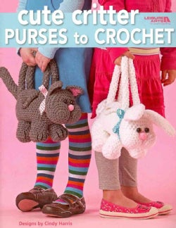 Cute Critter Purses to Crochet (Paperback)