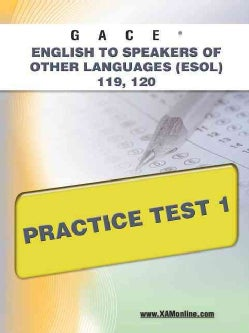 GACE English to Speakers of Other Languages (ESOL) 119, 120 Practice Test 1 (Paperback)