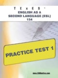 TExES English As a Second Language (ESL) 154 Practice Test 1 (Paperback)