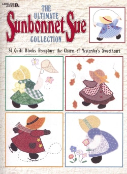 The Ultimate Sunbonnet Sue Collection: 24 Quilt Blocks Recapture the Charm of Yesterday's Sweetheart (Paperback)