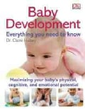 Baby Development: Everything You Need to Know (Paperback)