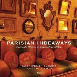 Parisian Hideaways: Exquisite Rooms in Enchanting Hotels (Hardcover)