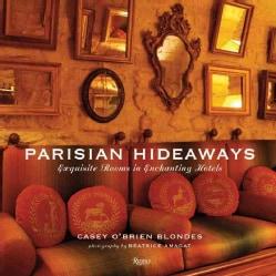 Parisian Hideaways: Exquisite Rooms in Enchanting Hotels (Hardcover)