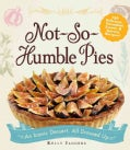 Not-So-Humble Pies: An Iconic Dessert, All Dressed Up (Hardcover)