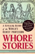 Whore Stories: A Revealing History of the World's Oldest Profession (Paperback)