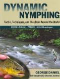 Dynamic Nymphing: Tactics, Techniques, and Flies from Around the World (Hardcover)