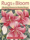 Rugs in Bloom: Shading Flowers in Hooked Rugs (Paperback)